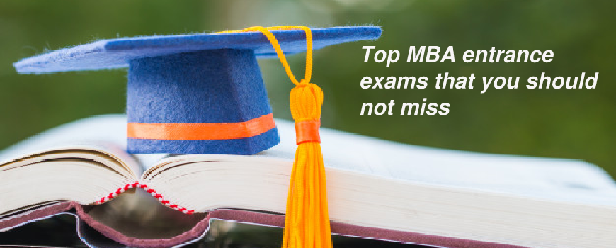 Top MBA entrance exams that you should not miss
