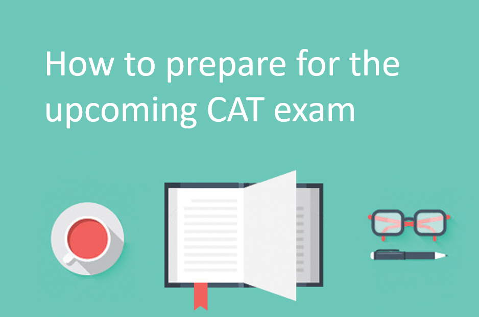 7 Simple Steps to prepare for the upcoming CAT Exam