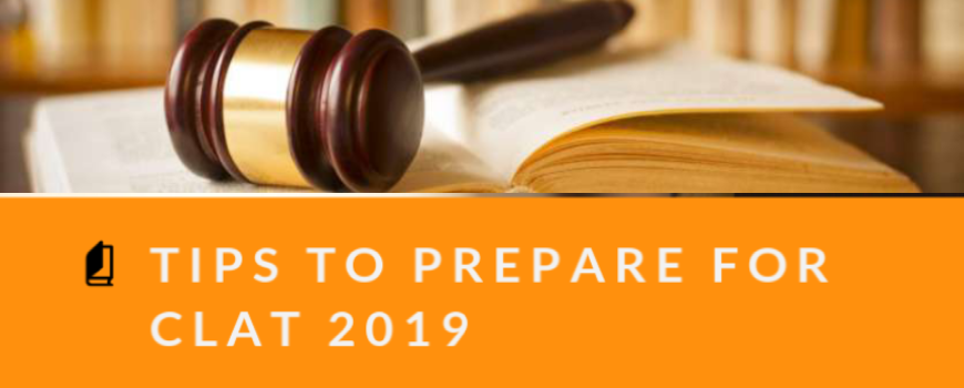 Tips You Need To Prepare For The CLAT exam 2019