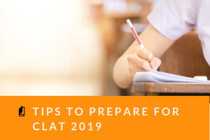 Tips You Need To Prepare For The CLAT exam 2019 (1)
