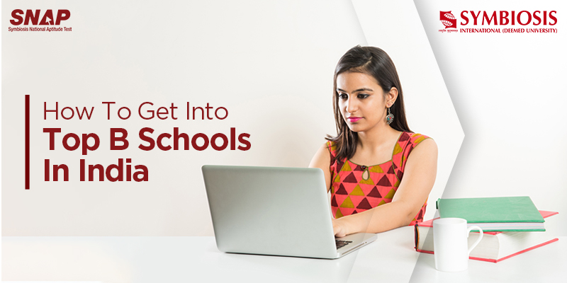 How to get into top B schools in India